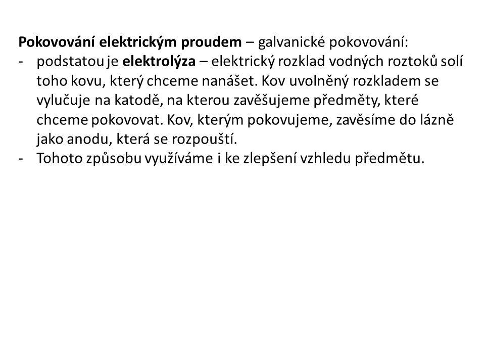 Pokovování elektrickým proudem – galvanické pokovování: