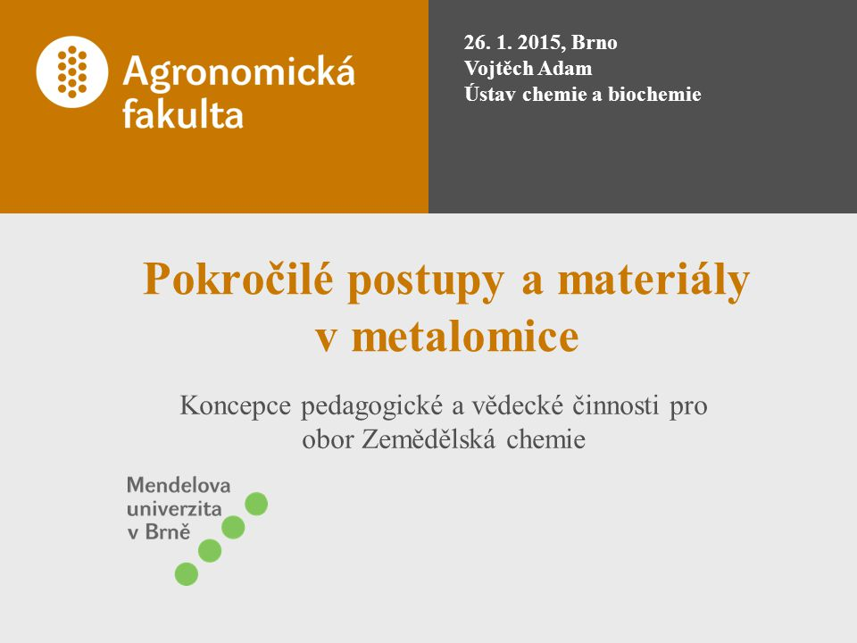 Pokročilé postupy a materiály v metalomice