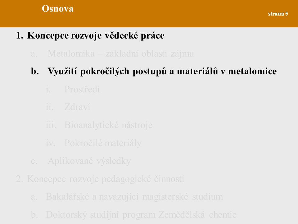 Osnova Koncepce rozvoje vědecké práce. Metalomika – základní oblasti zájmu. Využití pokročilých postupů a materiálů v metalomice.