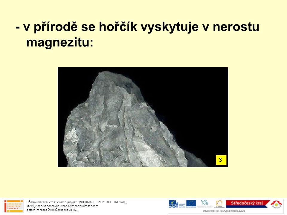 - v přírodě se hořčík vyskytuje v nerostu magnezitu: