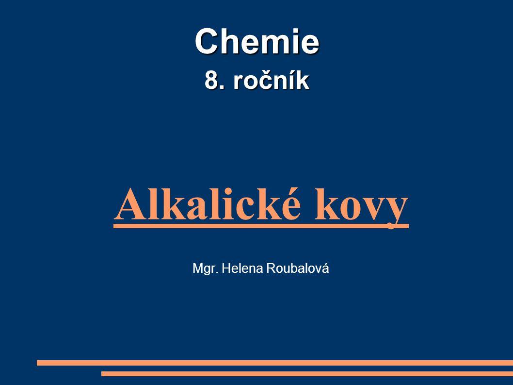 Alkalické kovy Mgr. Helena Roubalová