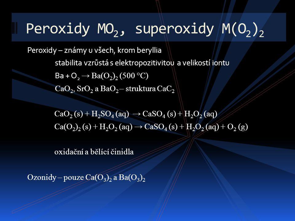 Peroxidy MO2, superoxidy M(O2)2