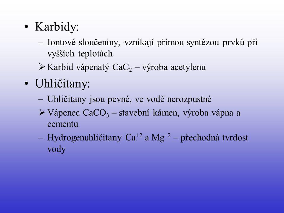 Karbidy: Iontové sloučeniny, vznikají přímou syntézou prvků při vyšších teplotách. Karbid vápenatý CaC2 – výroba acetylenu.