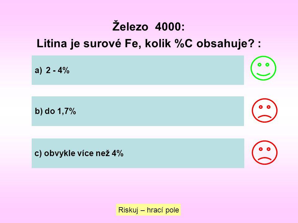 Litina je surové Fe, kolik %C obsahuje :