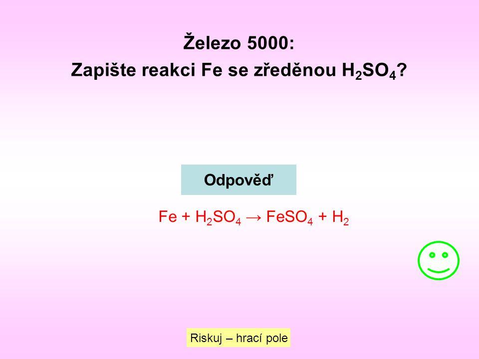 Zapište reakci Fe se zředěnou H2SO4