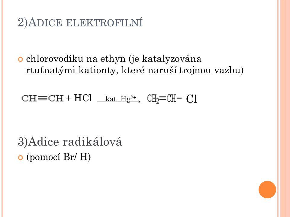 2)Adice elektrofilní 3)Adice radikálová ClC