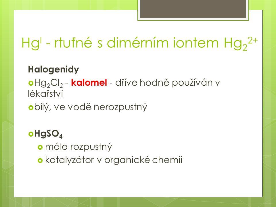 HgI - rtuťné s dimérním iontem Hg22+