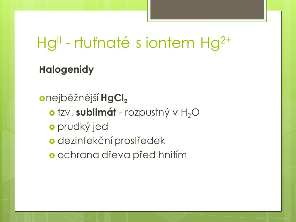 HgII - rtuťnaté s iontem Hg2+