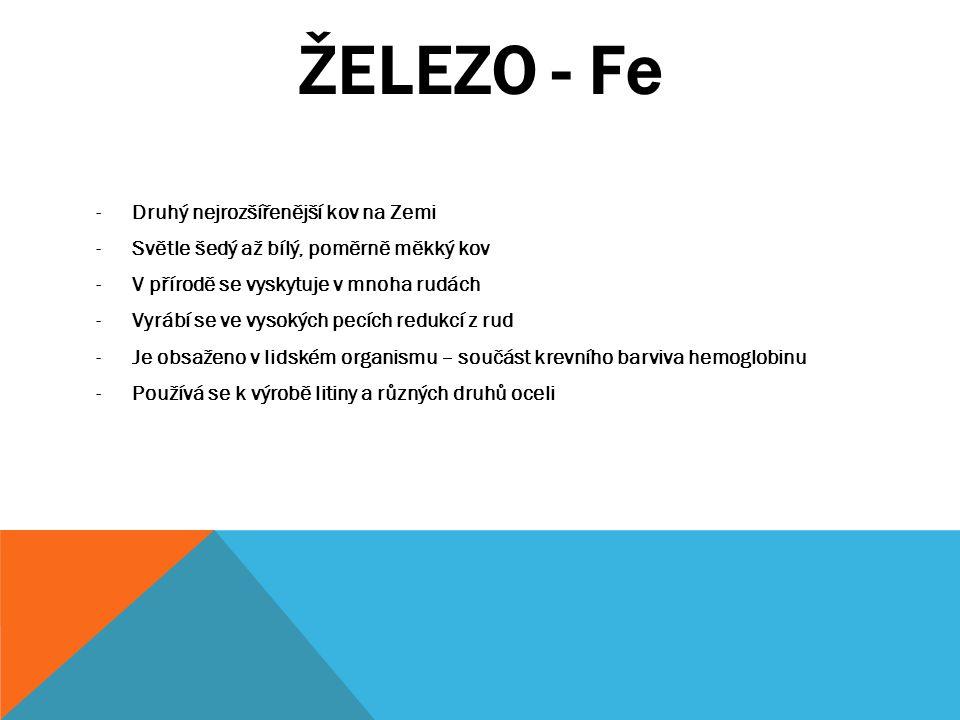 ŽELEZO - Fe Druhý nejrozšířenější kov na Zemi