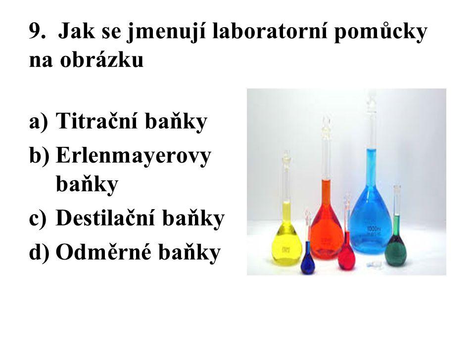 9. Jak se jmenují laboratorní pomůcky na obrázku