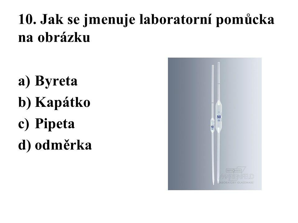 10. Jak se jmenuje laboratorní pomůcka na obrázku