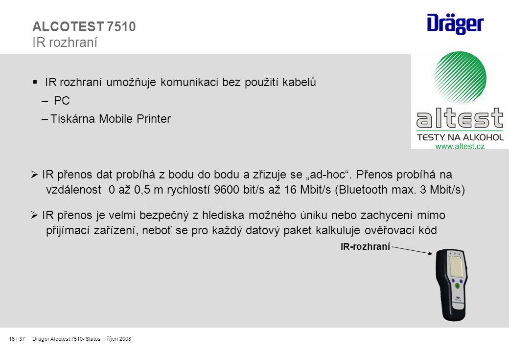 ALCOTEST 7510 IR rozhraní IR rozhraní umožňuje komunikaci bez použití kabelů. PC. Tiskárna Mobile Printer.