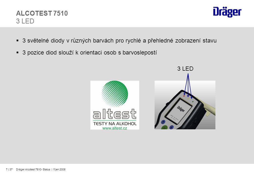 ALCOTEST 7510 3 LED 3 světelné diody v různých barvách pro rychlé a přehledné zobrazení stavu. 3 pozice diod slouží k orientaci osob s barvoslepostí.