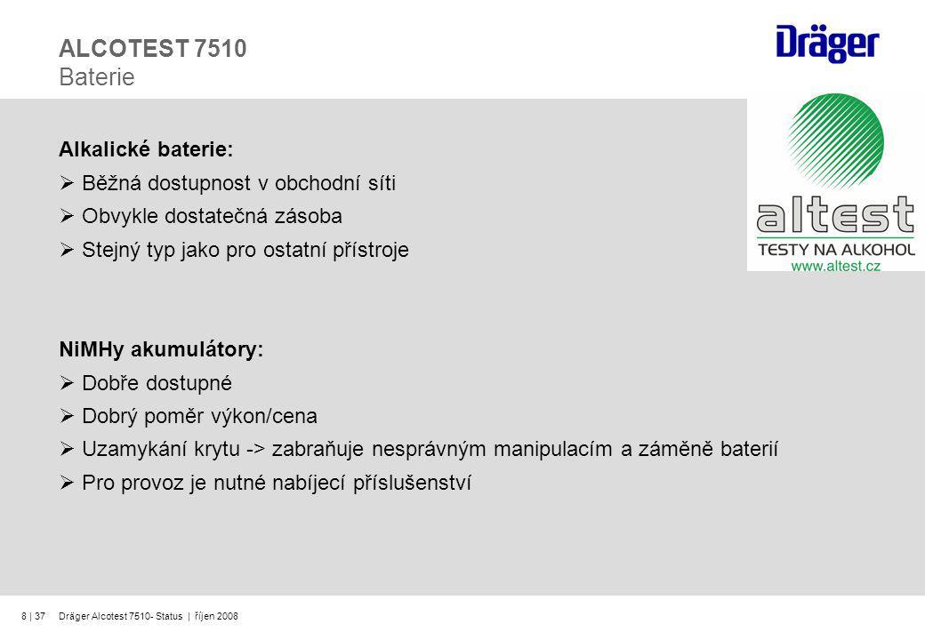 ALCOTEST 7510 Baterie Alkalické baterie: