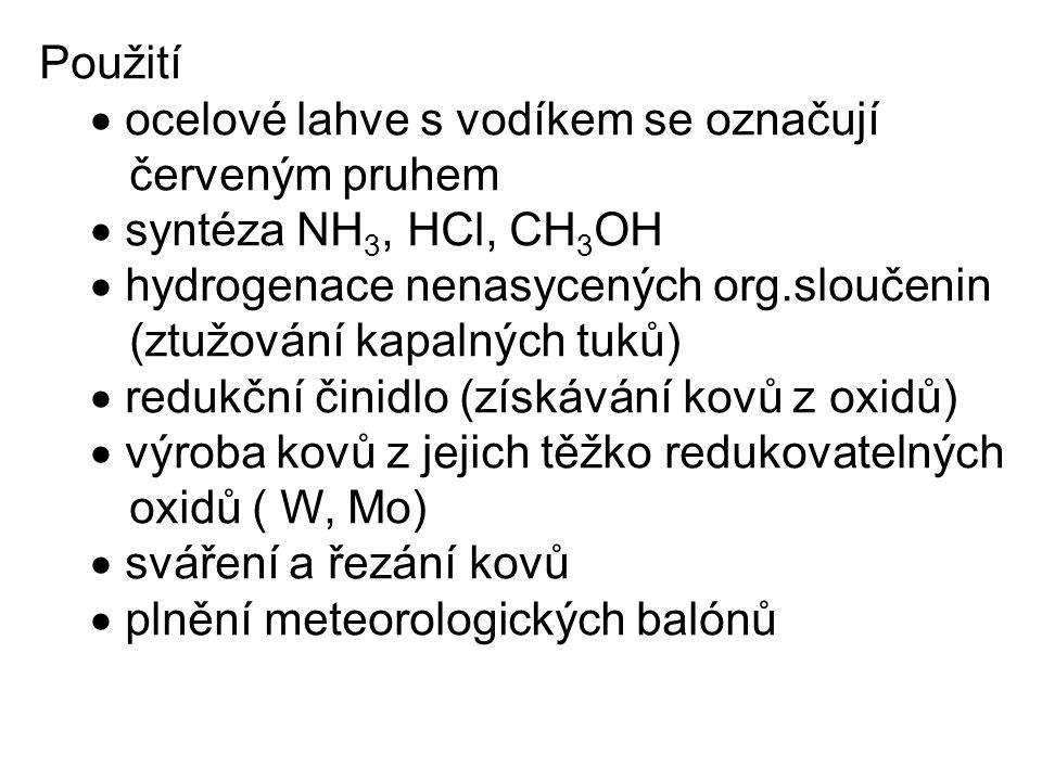 Použití  ocelové lahve s vodíkem se označují. červeným pruhem.  syntéza NH3, HCl, CH3OH.  hydrogenace nenasycených org.sloučenin.