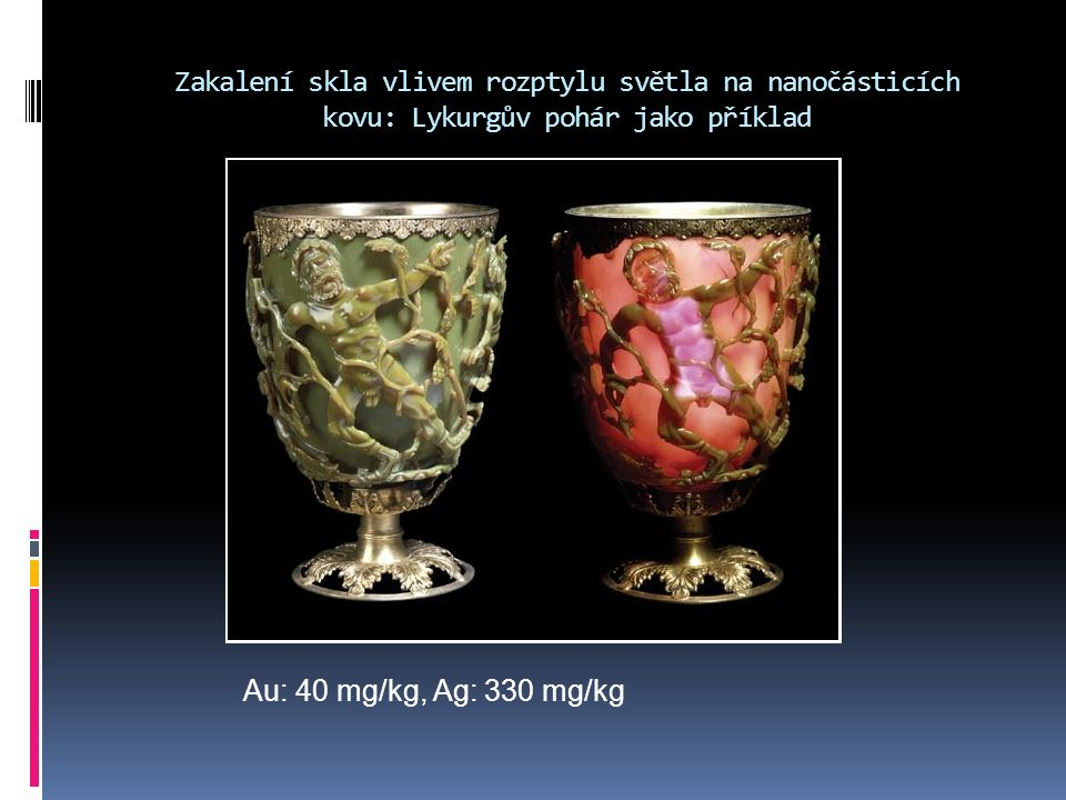 Zakalení skla vlivem rozptylu světla na nanočásticích kovu: Lykurgův pohár jako příklad