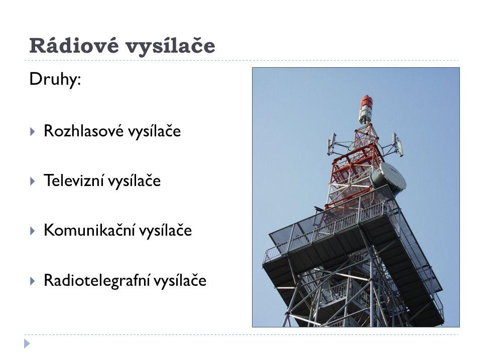 Rádiové vysílače Druhy: Rozhlasové vysílače Televizní vysílače