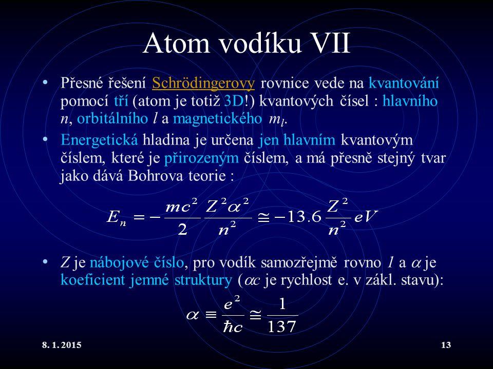 Atom vodíku VII