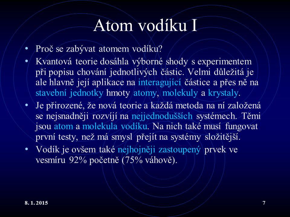 Atom vodíku I Proč se zabývat atomem vodíku