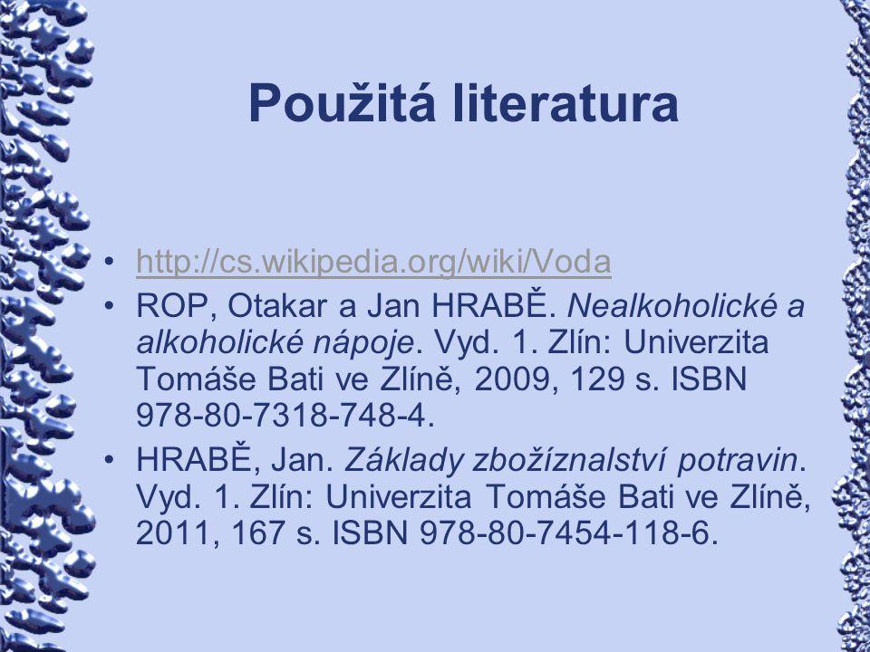 Použitá literatura http://cs.wikipedia.org/wiki/Voda