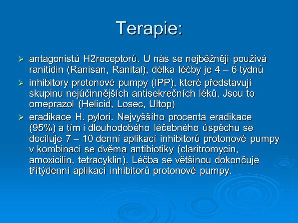 Terapie: antagonistů H2receptorů. U nás se nejběžněji používá ranitidin (Ranisan, Ranital), délka léčby je 4 – 6 týdnů.