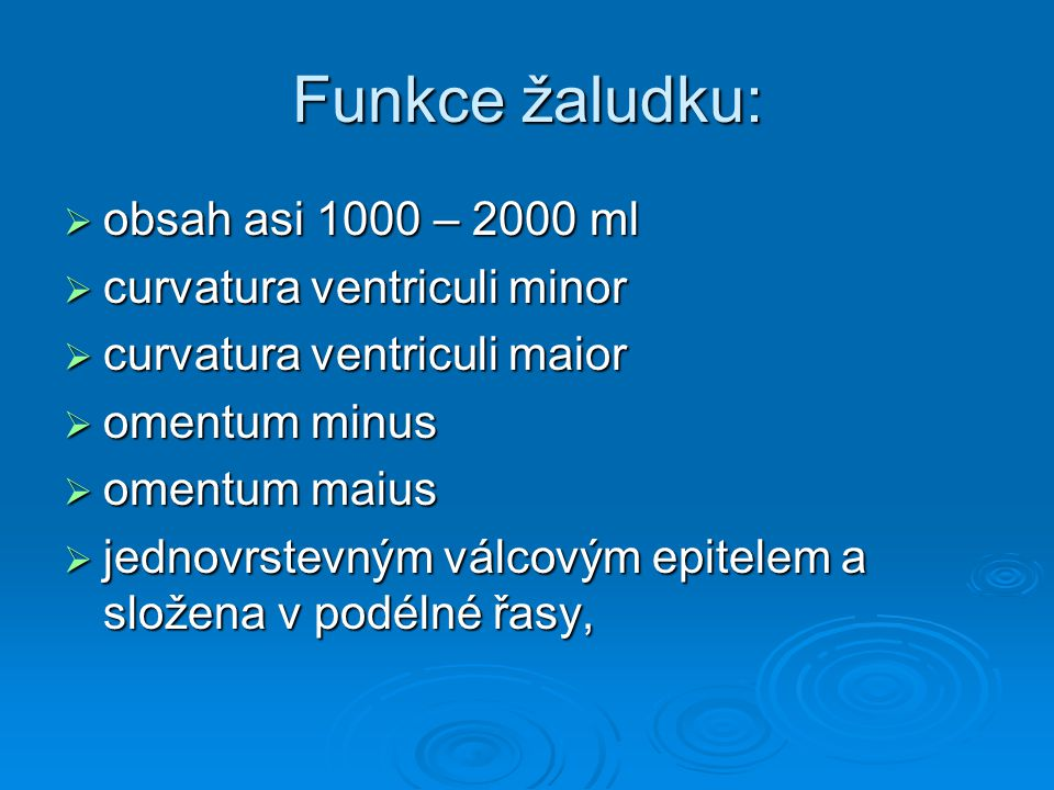 Funkce žaludku: obsah asi 1000 – 2000 ml curvatura ventriculi minor