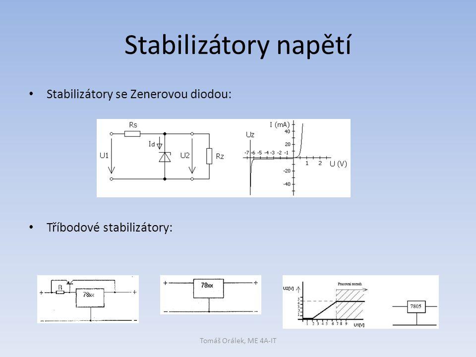 Stabilizátory napětí Stabilizátory se Zenerovou diodou: