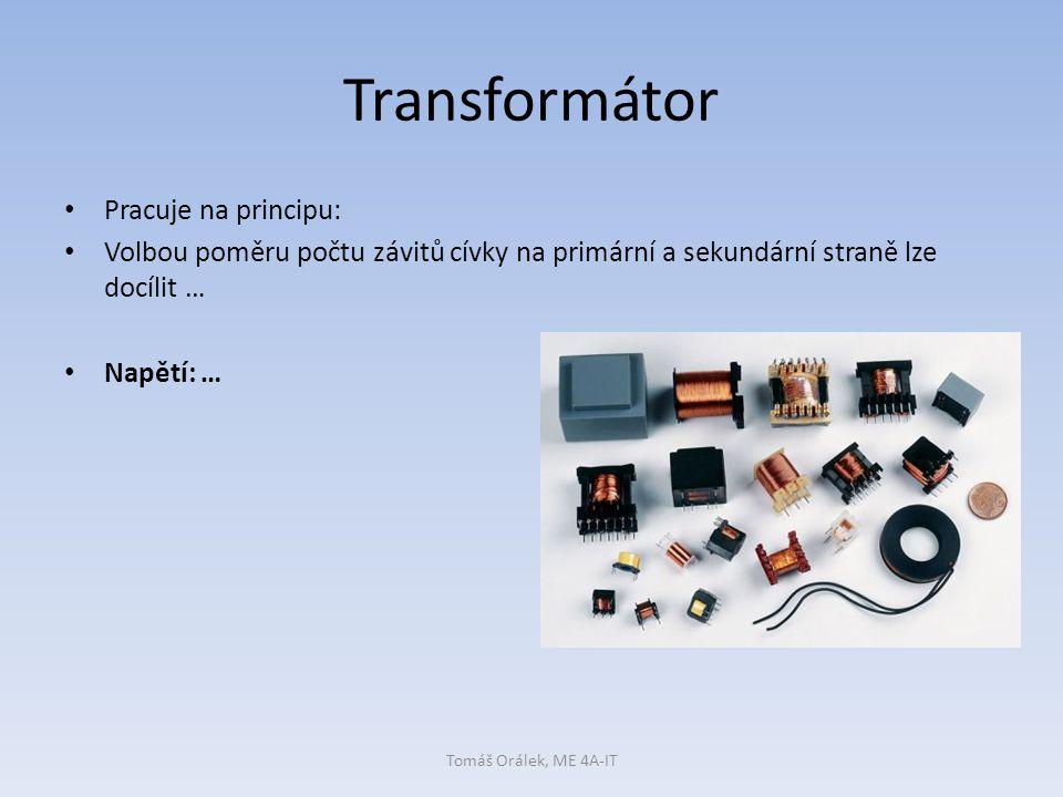 Transformátor Pracuje na principu: