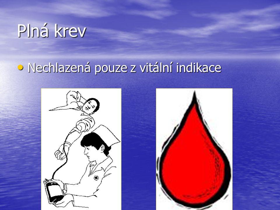 Plná krev Nechlazená pouze z vitální indikace