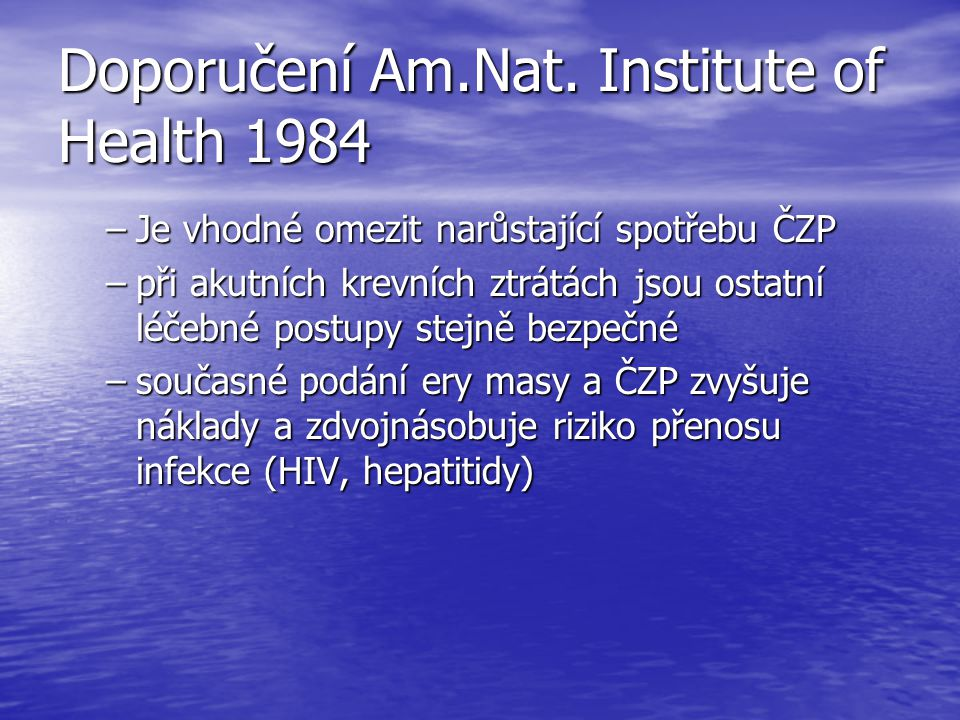 Doporučení Am.Nat. Institute of Health 1984
