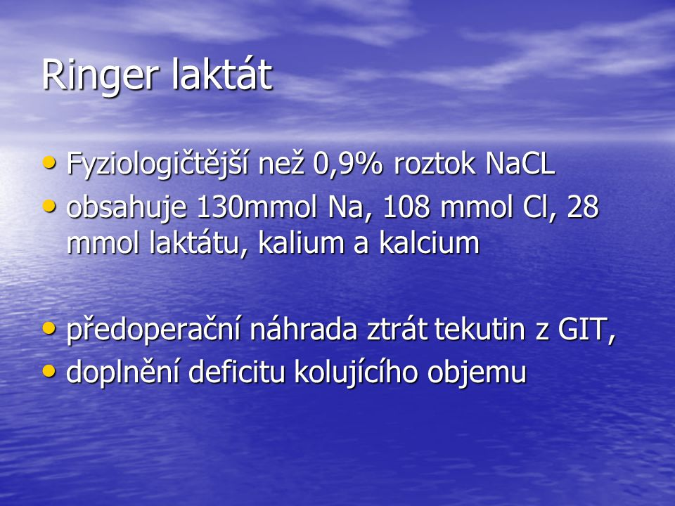 Ringer laktát Fyziologičtější než 0,9% roztok NaCL