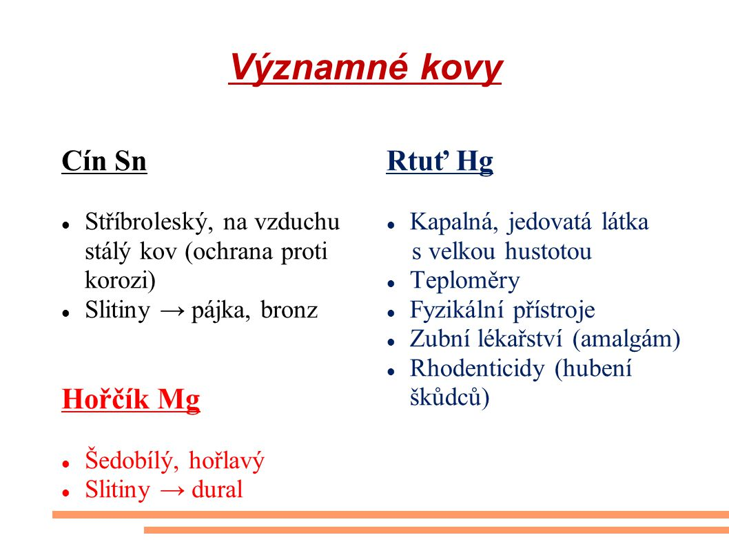 Významné kovy Cín Sn Hořčík Mg Rtuť Hg