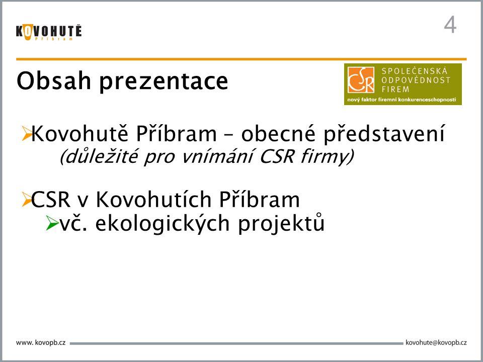 4 Obsah prezentace Kovohutě Příbram – obecné představení