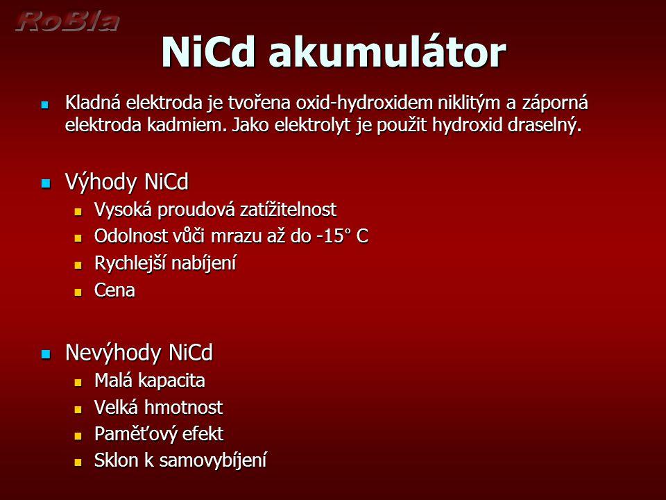 NiCd akumulátor Výhody NiCd Nevýhody NiCd