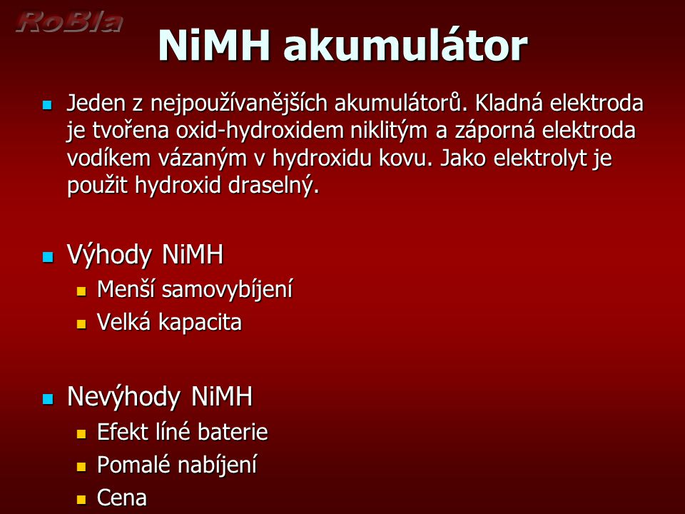 NiMH akumulátor Výhody NiMH Nevýhody NiMH