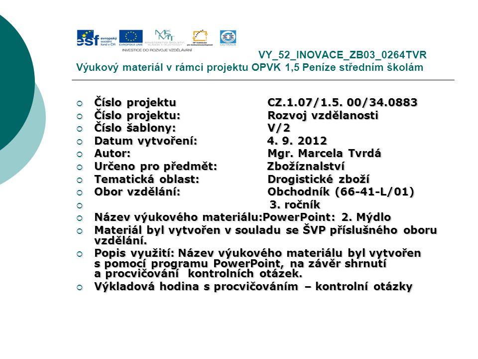 VY_52_INOVACE_ZB03_0264TVR Výukový materiál v rámci projektu OPVK 1,5 Peníze středním školám