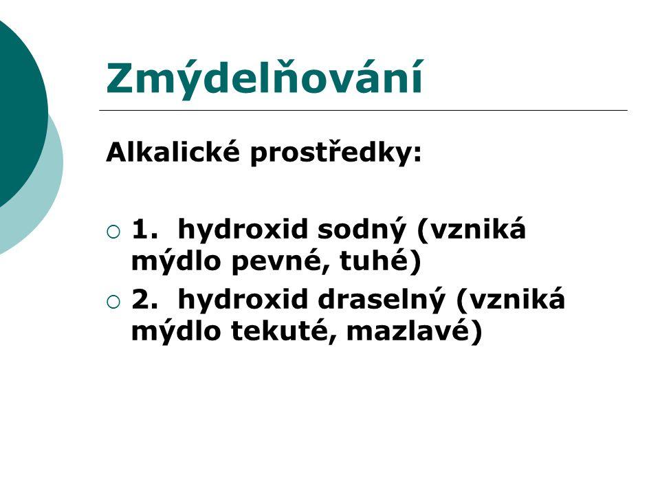 Zmýdelňování Alkalické prostředky: