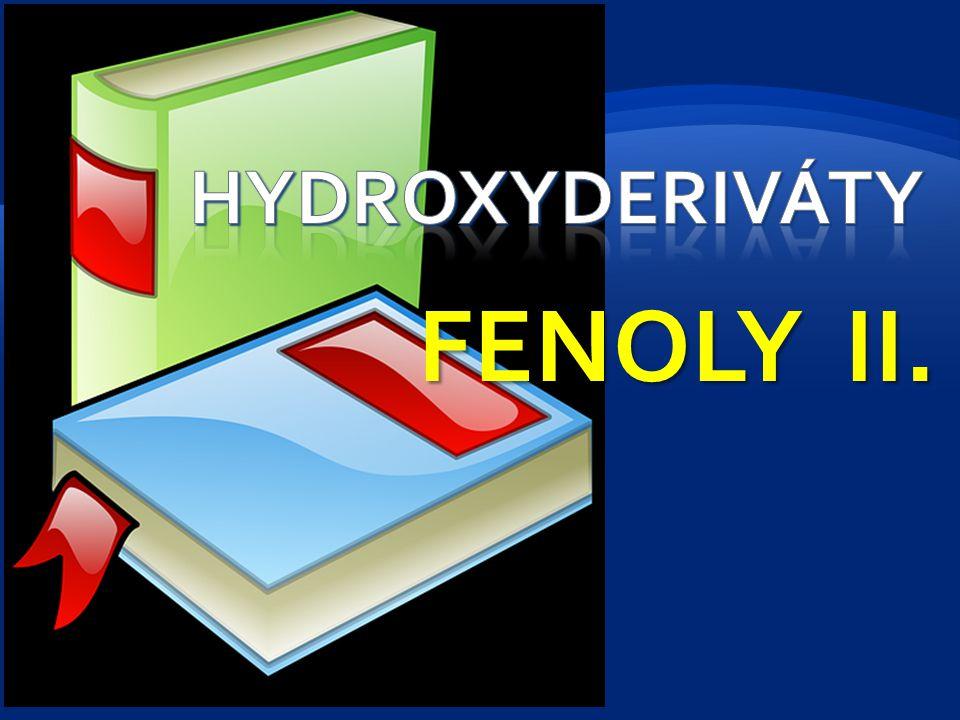 Hydroxyderiváty FENOLY II.