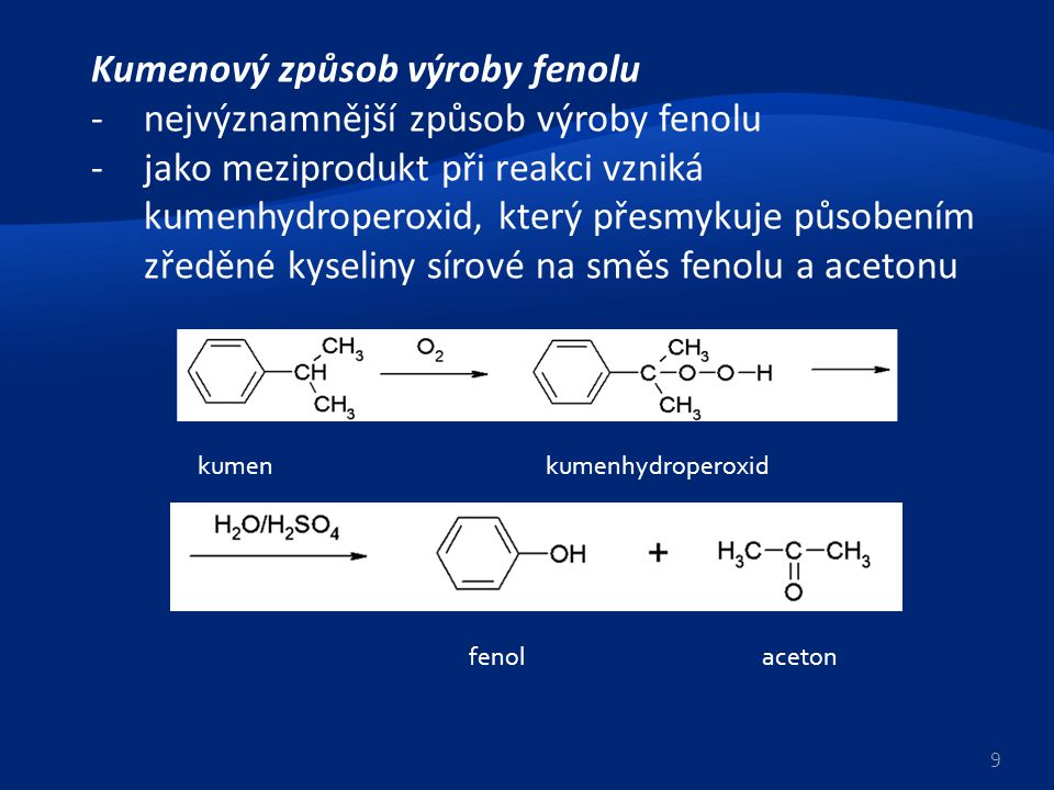 Kumenový způsob výroby fenolu nejvýznamnější způsob výroby fenolu