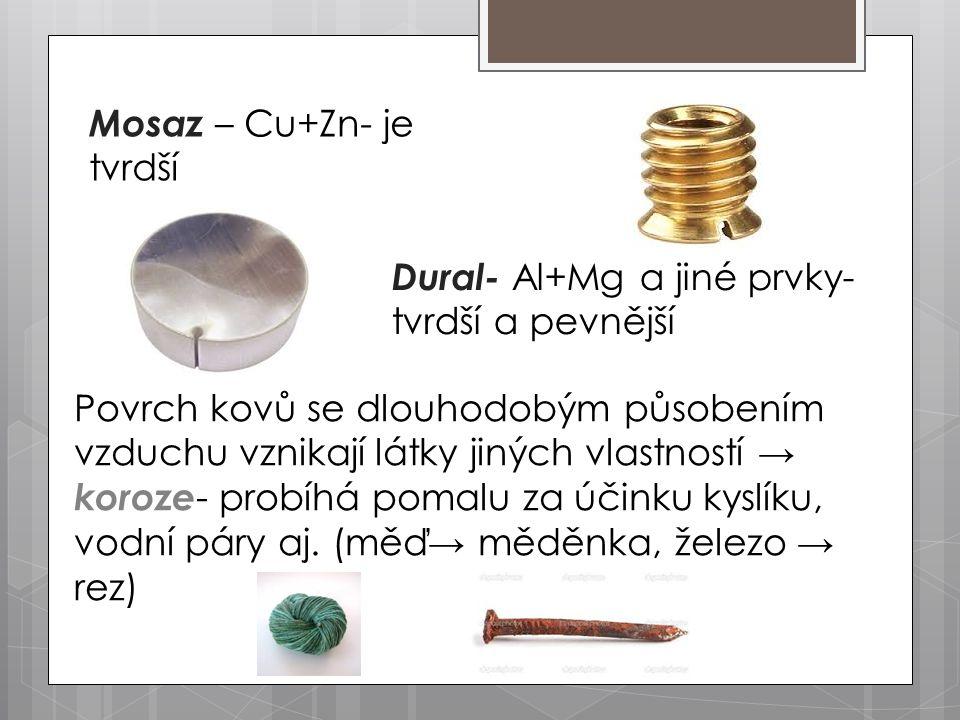 Mosaz – Cu+Zn- je tvrdší