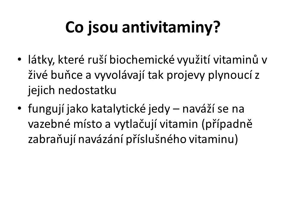 Co jsou antivitaminy látky, které ruší biochemické využití vitaminů v živé buňce a vyvolávají tak projevy plynoucí z jejich nedostatku.