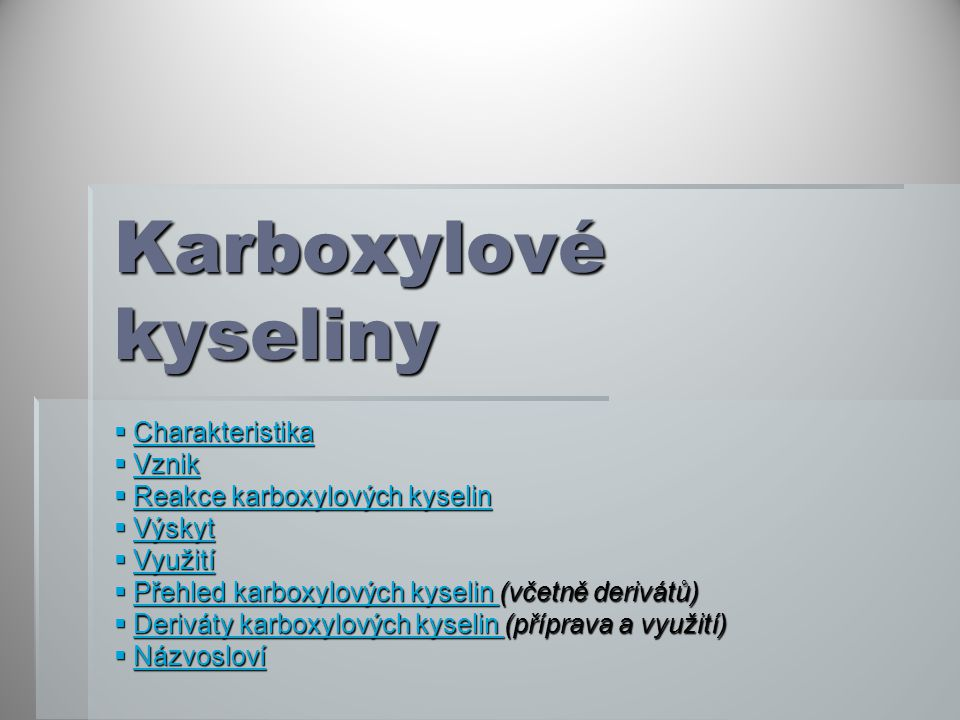 Karboxylové kyseliny Charakteristika Vznik