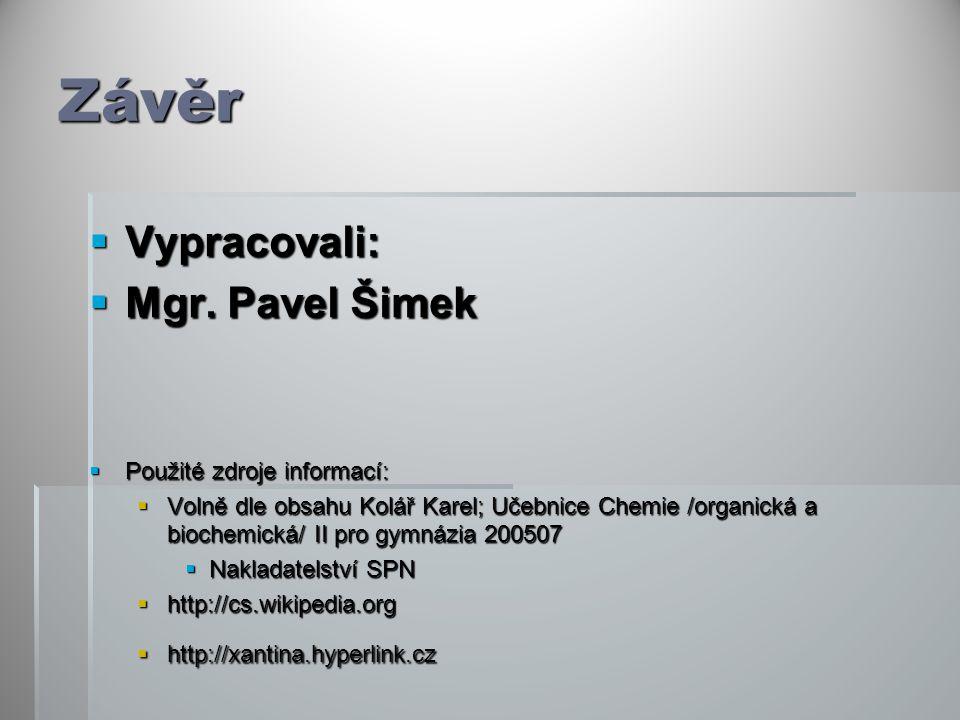 Závěr Vypracovali: Mgr. Pavel Šimek Použité zdroje informací: