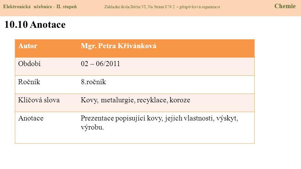 10.10 Anotace Autor Mgr. Petra Křivánková Období 02 – 06/2011 Ročník