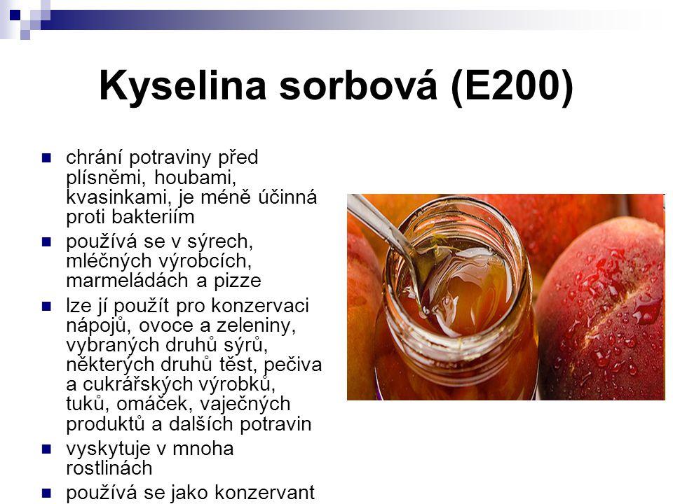 Kyselina sorbová (E200) chrání potraviny před plísněmi, houbami, kvasinkami, je méně účinná proti bakteriím.