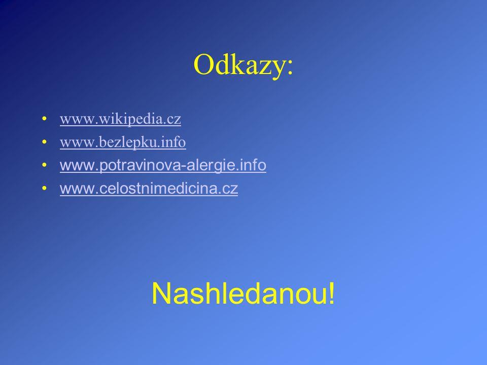 Odkazy: Nashledanou! www.wikipedia.cz www.bezlepku.info