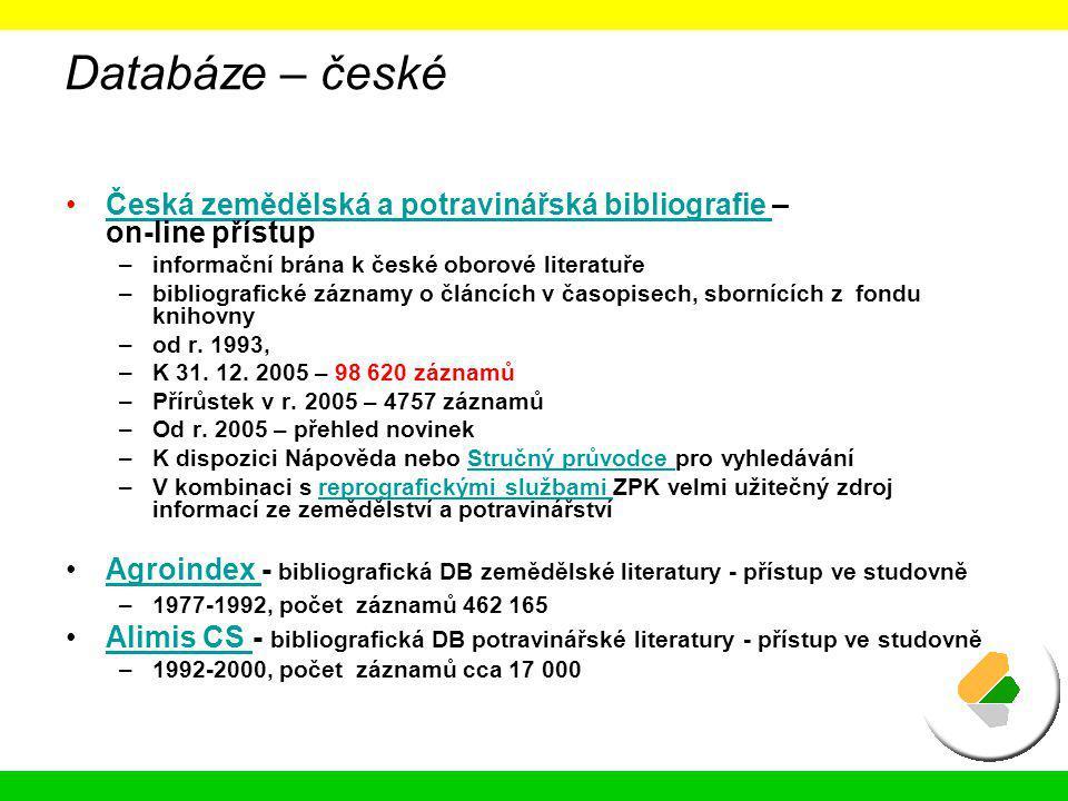 Databáze – české Česká zemědělská a potravinářská bibliografie – on-line přístup. informační brána k české oborové literatuře.