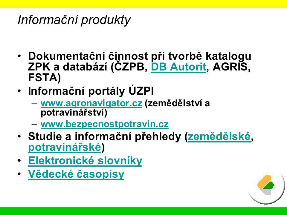 Informační produkty Dokumentační činnost při tvorbě katalogu ZPK a databází (ČZPB, DB Autorit, AGRIS, FSTA)