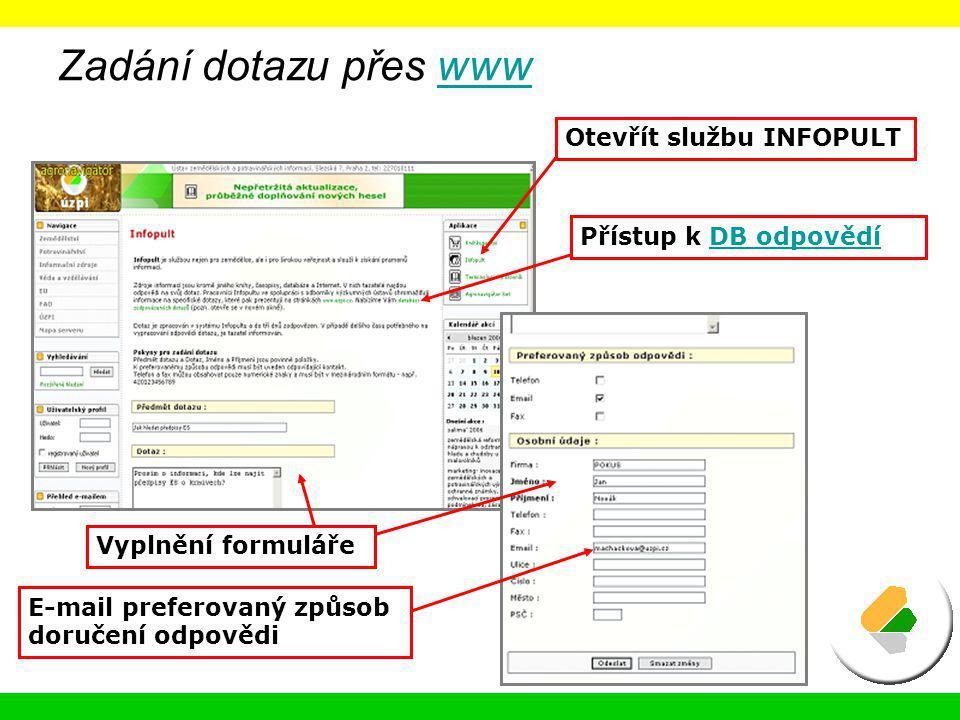 Zadání dotazu přes www Otevřít službu INFOPULT Přístup k DB odpovědí