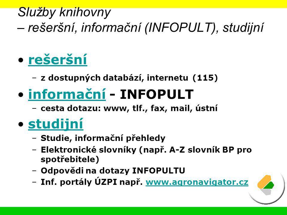 Služby knihovny – rešeršní, informační (INFOPULT), studijní